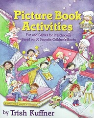 Picture Book Activities : Fun and Games for Preschoolers Based on 50 Favorite Children's Books