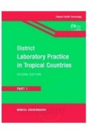 District Laboratory Practice In Tropical Countries Part 1