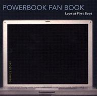 Powerbook Fan Book: Love At First Boot