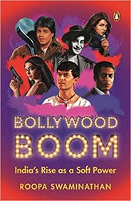 Bollywood Boom  India'S Rise As A Soft Power