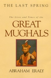 The Last Spring: The Lives And Times Of The Great Mughals price comparison at Flipkart, Amazon, Crossword, Uread, Bookadda, Landmark, Homeshop18