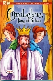 Cymbeline King Of Britain : A Shakespeare         Childrens Story