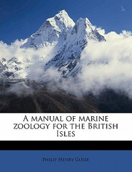A Manual of Marine Zoology for the British Isles Volume 1