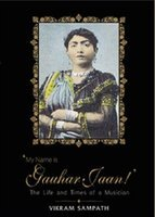 My Name is Gauhar Jaan: The Life and Times of a Musician
