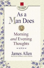 As A Man Does: Morning And Evening Thoughts (Square One Classics)