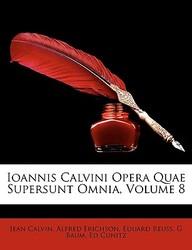 Ioannis Calvini Opera Quae Supersunt Omnia, Volume 8