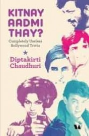Kitnay Aadmi Thay? : Completely Useless Bollywood Trivia