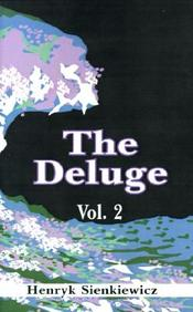 The Deluge, Volume II: An Historical Novel of Poland, Sweden, and Russia
