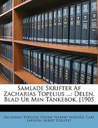 Samlade Skrifter AF Zacharias Topelius ...: Delen. Blad Ur Min Tnkebok. [1905