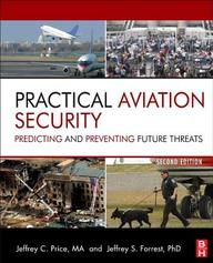 Practical Aviation Security : Predicting & Preventing Future Threats