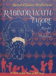 Rabindranath Tagore For Children : Great Classics Collection
