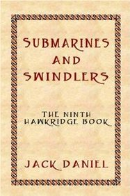 Submarines And Swindlers. The Ninth Book In The Hawkridge Series