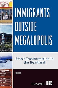 Immigrants Outside Megalopolis: Ethnic Transformation In The Heartland