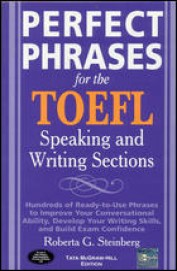 Perfect Phrases For The Toefl Speaking & Writing Sections
