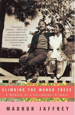 Climbing The Mango Trees - A Memoir Of A Childhoodin India