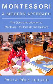 Montessori A Modern Approach