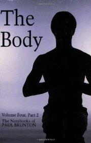 Body Vol. 4 Part 2 (Notebooks Of Paul Brunton)