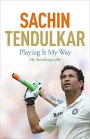 Sachin Tendulkar : Playing It My Way : My          Autobiography