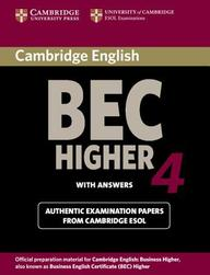 Cambridge Bec 4 Higher Student's Book With Answers: Examination Papers From University Of Cambridge Esol Examinations (Bec Pract