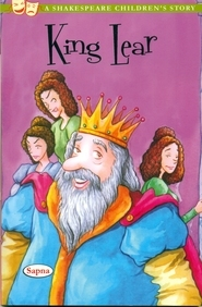 King Lear : A Shakespeare Childrens Story