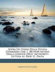Sopra Un Verso Della Divina Commedia [Inf. I. 30] Non Inteso Dalla Comune Degl' Interpreti: Lettera Al Prof. G. Daita