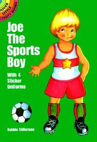 Joe the Sports Boy: With 4 Sticker Uniforms (Dover Little Activity Books Paper Dolls)