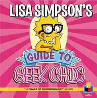 Lisa Simpson's Guide To Geek Chic (the Vault Of Simpsonology)
