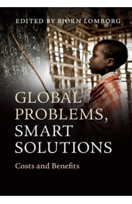 Global Problems, Smart Solutions: Costs and Benefits
