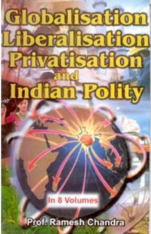 Globalisation, Liberalisation, Privatisation And Indian (agriculture), Vol.6