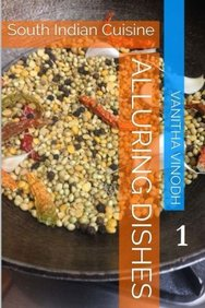 Alluring Dishes : Volume 1: South Indian Cuisine (Assorted)