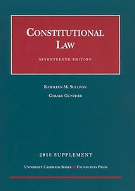 Constitutional Law, 17th, 2010 Supplement (University Casebook: Supplement)