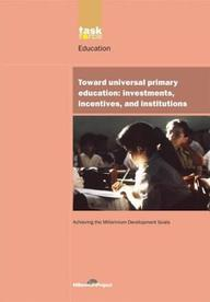 Toward Universal Primary Education: Investments, Incentives And Institutions (Un Millennium Development Library)