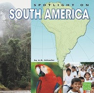 Spotlight on South America (Spotlight on the Continents)
