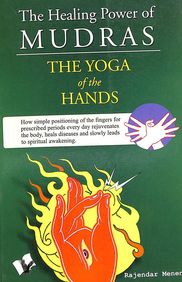 Healing Power Of Mudras : Yoga Of The Hands