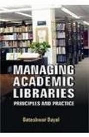 Managing Academic Libraries Principles & Practice