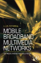 Mobile Broadband Multimedia Networks - Techniques Models & Tools For 4g