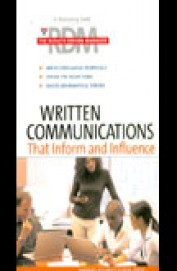 WRITTEN COMMUNICATIONS THAT INFORM and INFLUENCE