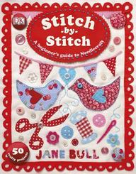 Stitch By Stitch : A Beginners Guide To Needlecraft
