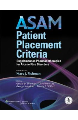 ASAM Patient Placement Criteria: Supplement on Pharmacotherapies for Alcohol Use Disorders
