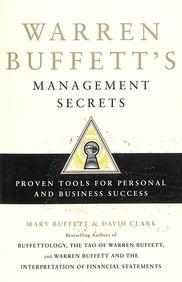 Warren Buffetts Management Secrets - Proven Tools For Personal & Business Success