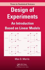 Design Of Experiments : An Introduction Based On Linear Models