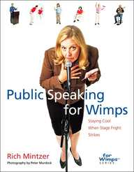 Public Speaking For Wimps: Staying Cool When Stage Fright Strikes