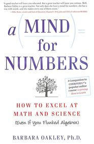 Mind For Numbers : How To Excel At Math & Science Even If You Flunked Algebra