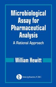 Microbiological Assay For Pharmaceutical Analysis A Rational Approach