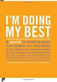 Knock Knock Im Doing My Best Journal