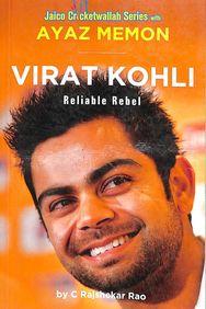 Virat Kohli : Reliable Rebel