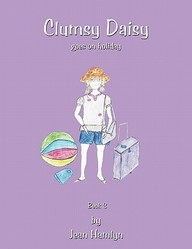 Clumsy Daisy Goes On Holiday: Book 3