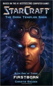 Star Craft : The Dark Templar Saga Book One Of Three Firstborn
