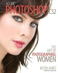 Adobephotoshopcs2: The Art Of Photographing Women
