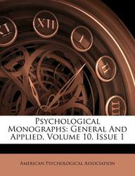 Psychological Monographs: General and Applied, Volume 10, Issue 1